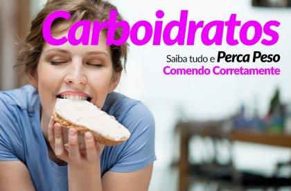 Carboidrato, SAIBA TUDO que Você Precisa para Comer e não Engordar