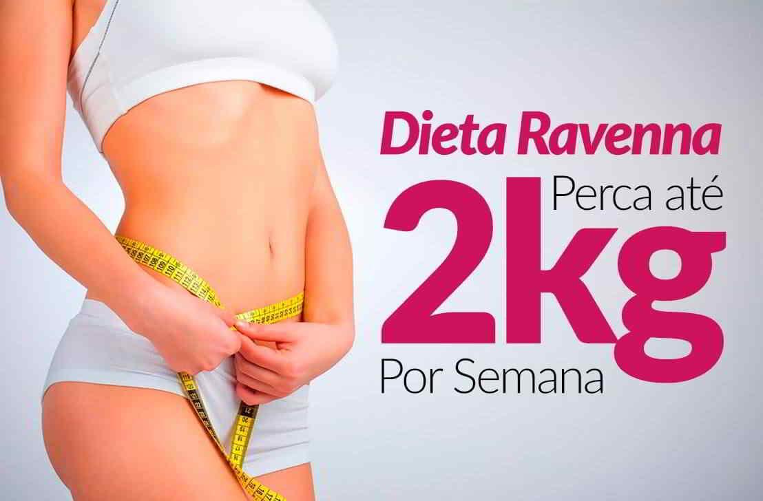 Dieta Ravenna, SAIBA TUDO sobre esta dieta que promete emagrecer até 2kg por Semana