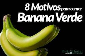 Banana Verde, Veja 8 Motivos para Comer ela Verde