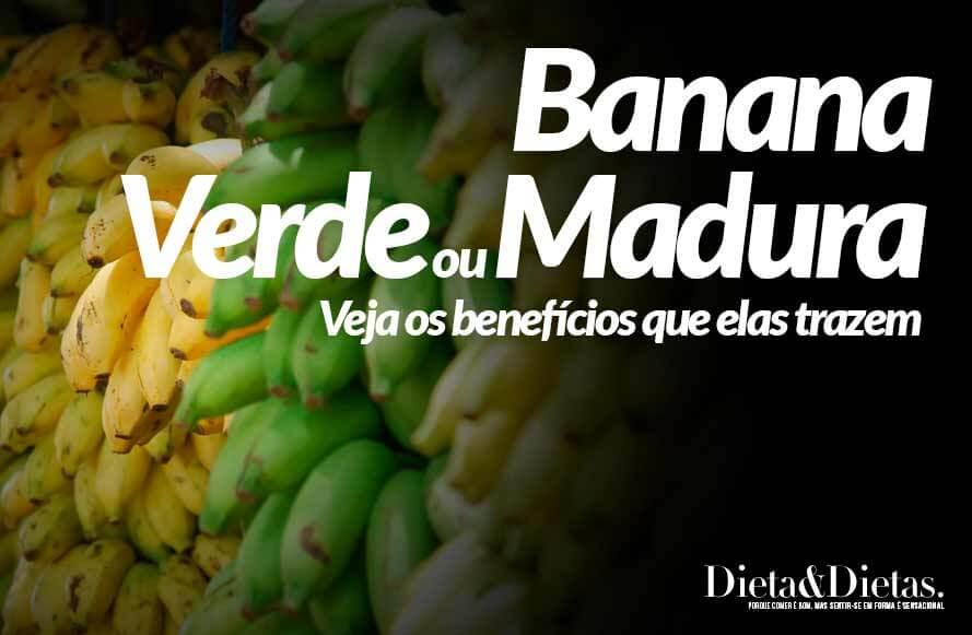 Banana Verde ou Banana madura, Qual a melhor Opção