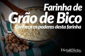 Farinha de Grão de Bico, Veja o Poder desta Farinha na sua Dieta