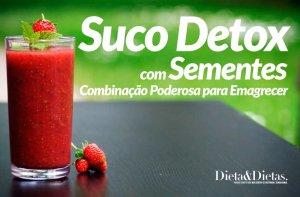 Suco Detox com Sementes, Combinação Poderosa para Emagrecer