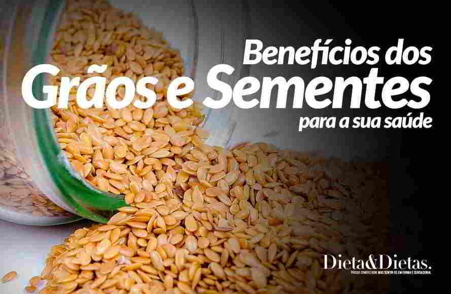 Grãos e Sementes, veja todos seus benefícios