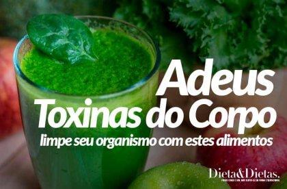 Acabe com as Toxinas do Corpo com Estes Alimentos