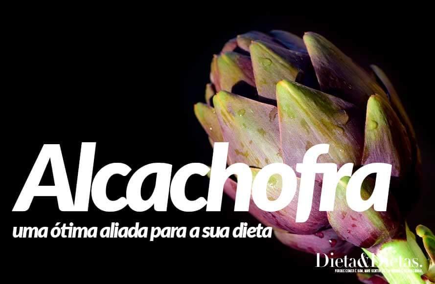 Alcachofra é Nutritiva e Aliada da Boa Dieta