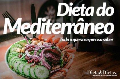 Tudo o que Você Precisa Saber sobre Dieta do Mediterrâneo