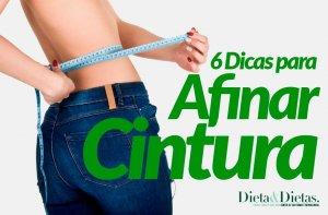 6 Dicas para Afinar a Cintura, Cardápio e Dieta Infalível
