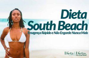 Dieta de South Beach, Emagreça Rápido e Não Engorde Nunca Mais