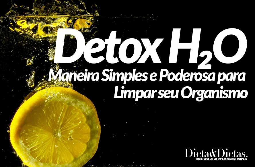 Desintoxicação H₂O, Maneira Simples e Poderosa para Limpar seu Organismo