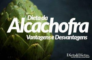 Dieta de Alcachofra Veja as Vantagens e Desvantagens