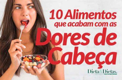10 Alimentos que Acabam com a Dor de Cabeça, Enxaqueca e Cefaleia