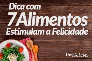 7 Melhores Alimentos que Aumentam o Bem Estar, Felicidade e o Animo