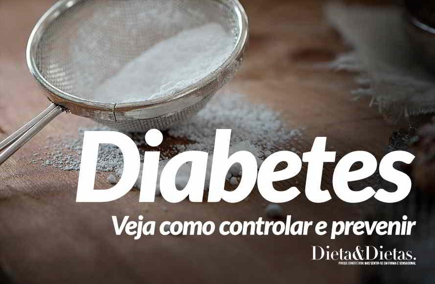 Diabetes, Saiba como Prevenir, Controlar e quais Alimentos Comer