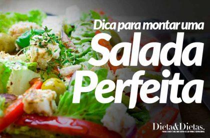 Veja Como Montar Uma Salada Perfeita com Todos os Nutrientes
