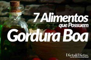 7 Alimentos que Possuem Gordura Boa