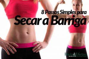 8 Passos Simples de como Secar a Barriga