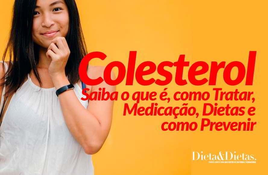Colesterol, Saiba o que é, como Tratar, Medicação, Dietas e como Prevenir