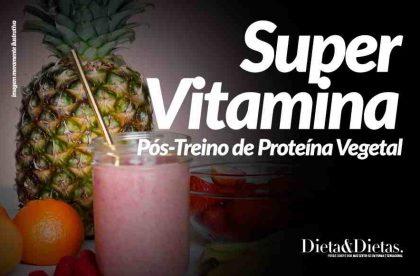 Super Vitamina Pós-Treino de Proteína Vegetal