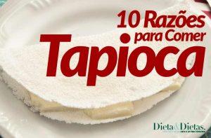 10 Razões para Comer Tapioca