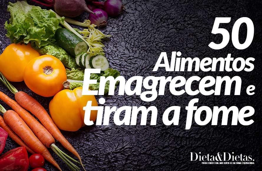 50 Alimentos que Emagrecem, Tiram a Fome, Saciam e Protegem a Saúde