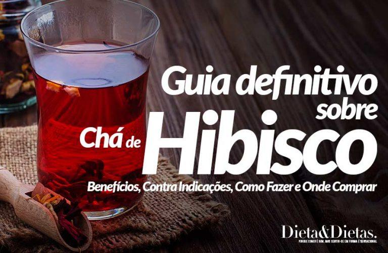 Chá de Hibisco, Benefícios, Contra Indicações, Como Fazer e Onde Comprar