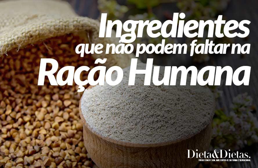 Ingredientes que Não Podem, Faltar na sua Ração Humana