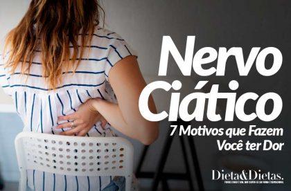 7 Motivos que Fazem Você ter Dor no Nervo Ciático
