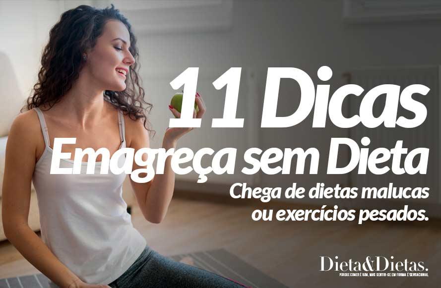 11 Dicas Infalíveis para Emagrecer sem Fazer Dieta