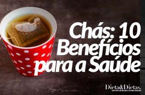 10 Benefícios do Chás: Lista Comprovada que Melhora a Saúde