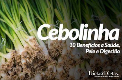 Cebolinha: 10 Benefícios a Saúde, Pele e Digestão