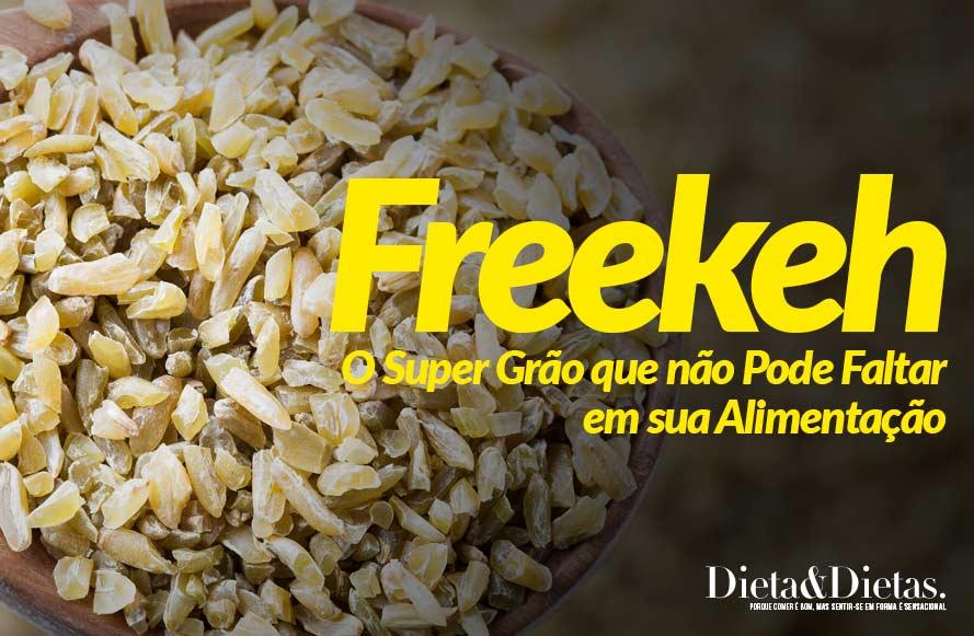 Freekeh: O Super Grão que não Pode Faltar em sua Alimentação
