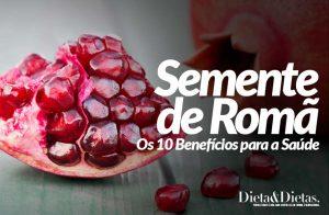 Semente de Romã: Os 10 Benefícios para a Saúde