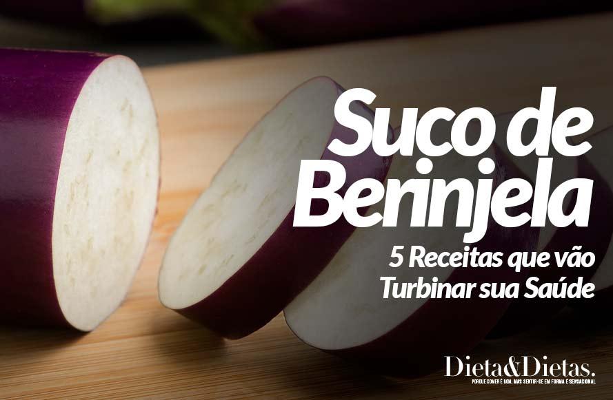 Suco de Berinjela: 5 Receitas que vão Turbinar sua Saúde