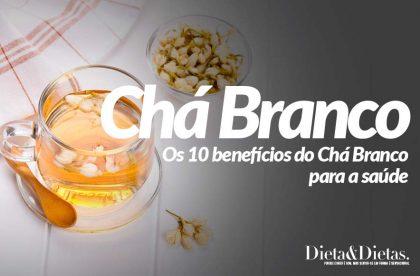 Benefícios do Chá Branco