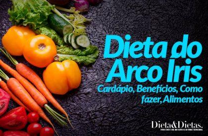 Dieta do Arco Íris: Cardápio, Benefícios, Como fazer, Alimentos