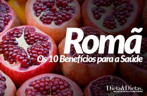 Romã: Os 10 Benefícios para a Saúde