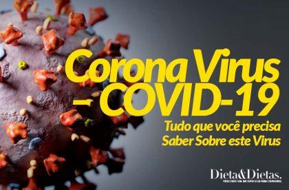 Corona Virus – COVID-19 – Tudo que você precisa Saber Sobre este Virus