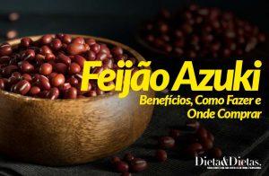Feijão Azuki, Benefícios, Como Fazer e Onde Comprar