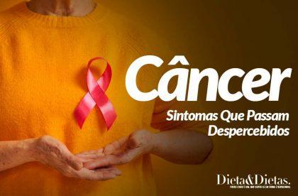 21 Sintomas Do Câncer Que Passam Despercebidos