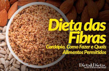 Dieta das Fibras – Cardápio, Como Fazer e Quais Alimentos Permitidos