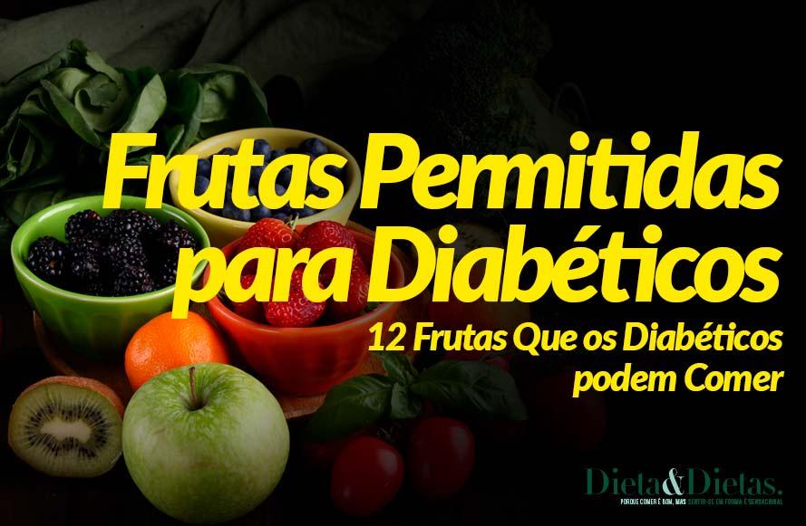 12 Frutas Que os Diabéticos podem Comer