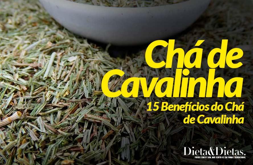 15 Benefícios do Chá de Cavalinha