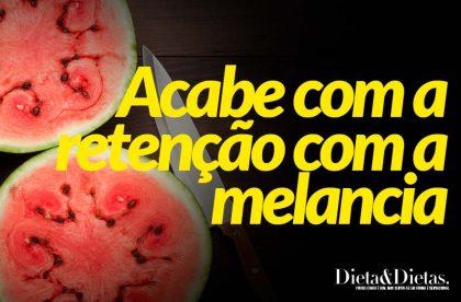Acabe com a retenção de líquidos e hidrate o corpo com a melancia