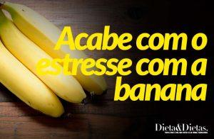 Acabe com o estresse com a banana