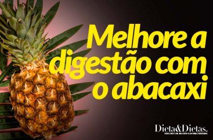 Melhore a digestão e combata a tosse com o abacaxi