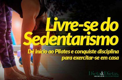 Livre-se do sedentarismo, dê início ao Pilates e conquiste disciplina para exercitar-se em casa