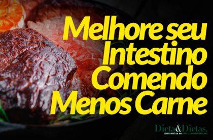 Melhore seu Intestino Comendo Menos Carne