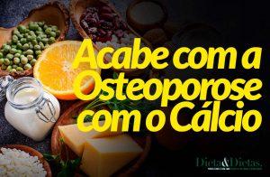 Acabe com a Osteoporose com o Cálcio