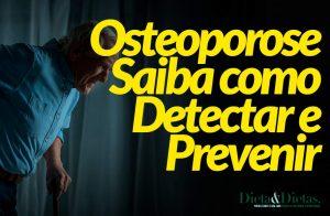 Saiba como Detectar e Prevenir a Osteoporose