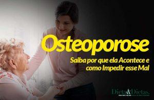 Osteoporose, Saiba por que ela Acontece e como Impedir esse Mal